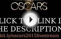 LIVE STREAM - 2015 Oscars 87th Academy Awards - WATCH ONLINE