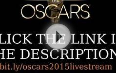 OSCARS 2015 LIVE STREAM HD WATCH FREE