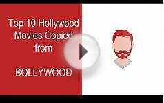 Top 10 Hollywood Movies Copied from Bollywood